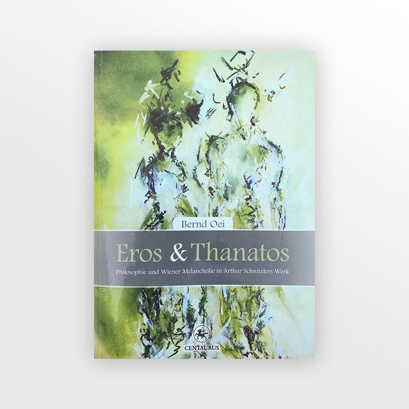 Eros und Thanatos: Philosophie und Wiener Melancholie in Arthur Schnitzlers Werk