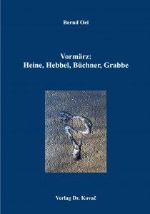 Vormärz: Heine, Hebbel, Büchner, Grabbe